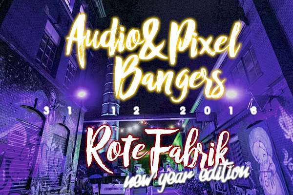 Flyer Audio & Pixel Bangers New Year Edition
